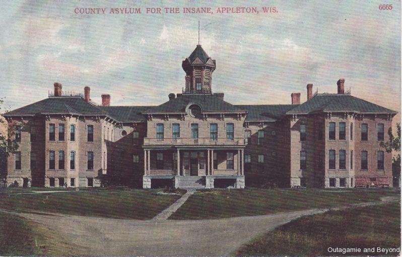 ca. 1907 ~ County Asylum for the Insane, Appleton, Wis.