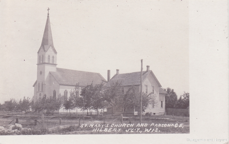 ca. 1907 ~ St. Mary's Church and Parsonage, Hilbert, J'C'T. Wis.